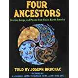 Four Ancestors: Stories, Songs, and Poems from Native North America by Joseph Bruchac (1996-03-03)