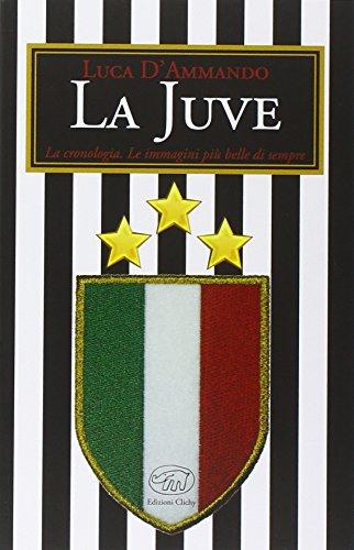 La Juve. Ediz. illustrata (Beaubourg) por Luca D'Ammando