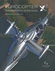 Eurocopter X3, l'hélicoptère fait sa révolution