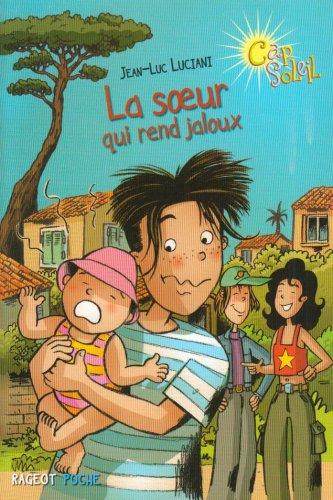 Cap Soleil, Tome 4 : La soeur qui rend jaloux par Jean-Luc Luciani