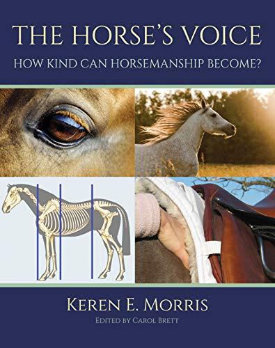 THE HORSE'S VOICE: HOW KIND CAN HORSEMANSHIP BECOME? (English Edition) por KEREN E. MORRIS