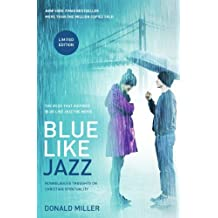 Blue Like Jazz: Movie Edition: Nonreligious Thoughts on Christian Spirituality by Donald Miller (2012-04-09)