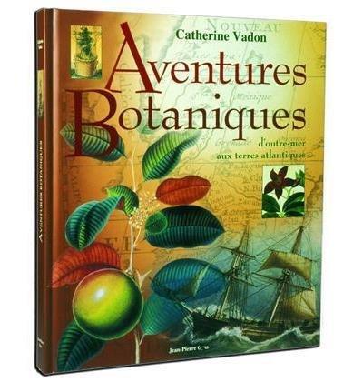 Aventures botaniques par Catherine Vadon