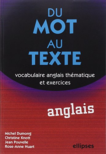 Du mot au texte Anglais : Vocabulaire anglais thématique et exercices par Michel Dumong