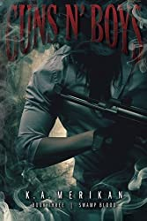 Guns n' Boys: Swamp Blood (Book 3) (gay dark mafia erotic romance): Volume 4 by K. A. Merikan (2016-01-10)