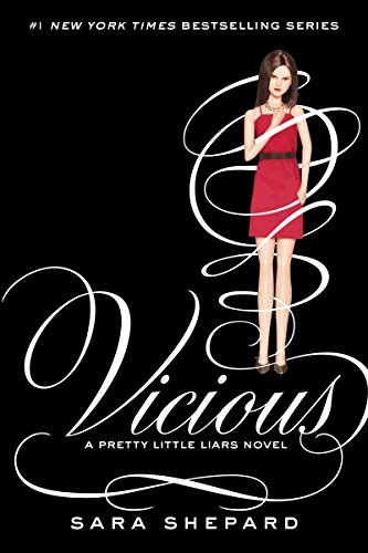 Pretty Little Liars #16: Vicious (English Edition) por Sara Shepard