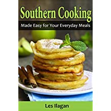 Southern Recipes: Southern Cooking Made Easy for Your Everyday Meals (English Edition)