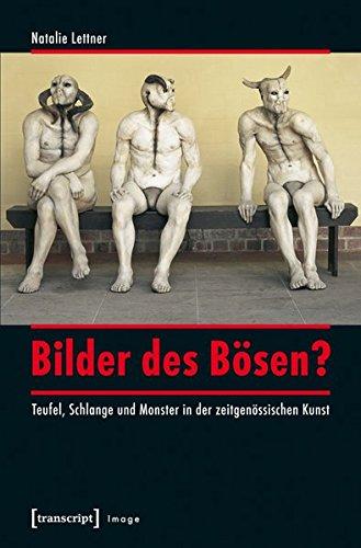 Böse Bilder (Bilder des Bösen?: Teufel, Schlange und Monster in der zeitgenössischen Kunst (Image))