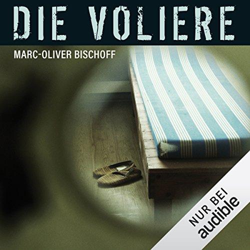 Buchseite und Rezensionen zu 'Die Voliere' von Marc-Oliver Bischoff