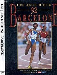 Les jeux d'été 92, Barcelone par Alain Mercier