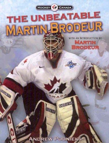 The Unbeatable Martin Brodeur (Hockey Canada) por Andrew Podnieks