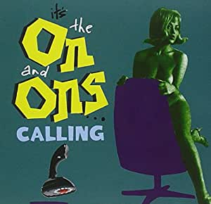 It's the on & Ons Calling