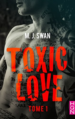 Toxic Love - tome 1 (HQN) par [Swan, M.J.]