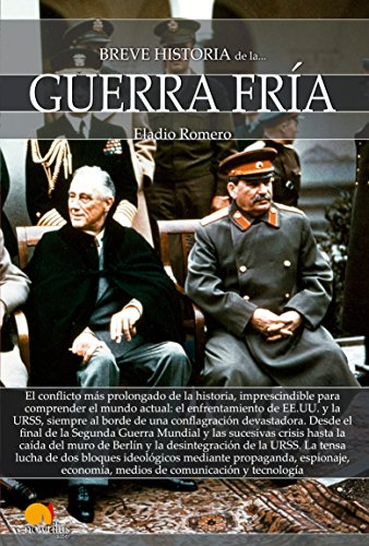 Breve historia de la Guerra Fría por Eladio Romero