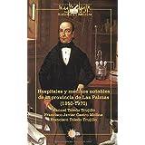 Hospitales y médicos notables de la provincia de Las Palmas (1850-1970) (Páginas canarias de historia de la medicina)