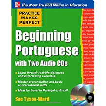 Beginning Portuguese, w. 2 Audio-CDs (Practice Makes Perfect (McGraw-Hill))