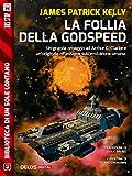 La follia della Godspeed (Biblioteca di un sole lontano)