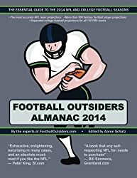 Football Outsiders Almanac 2014: The Essential Guide to the 2014 NFL and College Football Seasons by Aaron Schatz (2014-07-23)