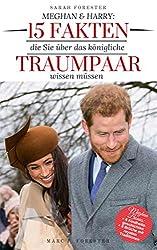 Meghan & Harry: 15 Fakten, die Sie über das königliche Traumpaar wissen müssen
