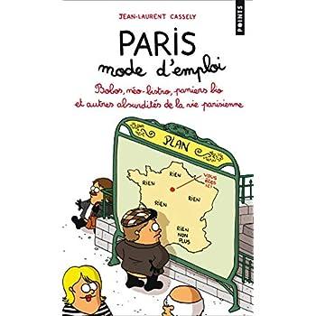 Paris, mode d'emploi. Bobos, néo-bistro, paniers bio et autres absurdités de la vie parisienne