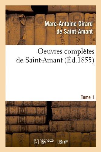 Oeuvres complètes de Saint-Amant. Tome 1 (Éd.1855)