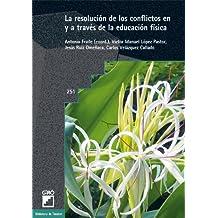 La resolución de los conflictos en y a través de la educación física: 251 (Biblioteca De Tandem)