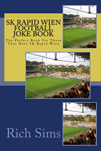 SK RAPID WIEN Football Joke Book: The Perfect Book For Those That Hate SK Rapid Wien (Soccer Joke Book) (English Edition)