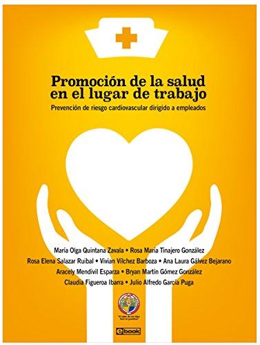 Promoción de la salud en el lugar de trabajo: Prevención de riesgo cardiovascular dirigido a empleados por Dra. María Olga Quintana Zavala