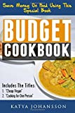 Budget Cookbook: 2 budget cooking titles in 1: Cheap Vegan + Cooking for one person - Katya Johansson