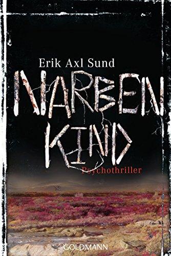 Sund, Erik Axl: Narbenkind
