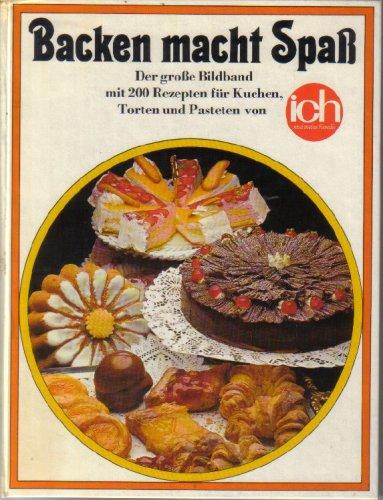 Backen macht Spaß. Der große Bildband mit 200 Rezepten für Kuchen, Torten und Pasteten.