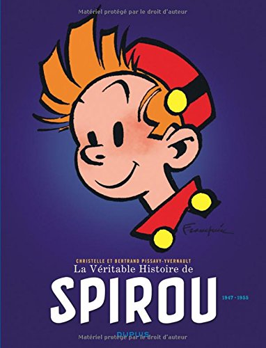 La Véritable Histoire de Spirou - tome 2 - La Véritable Histoire de Spirou (1947-1955) par Pissavy-Yvernault