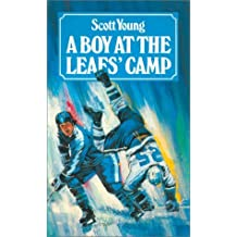 A Boy at the Leafs Camp (Hockey Stories) by Scott Young (1985-01-01)