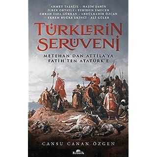 Türklerin Serüveni: Metehandan Attilaya, Fatihten Atatürke