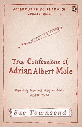 The True Confessions of Adrian Mole: Margaret Hilda Roberts and Susan Lilian Townsend by Sue Townsend (2012-02-28)