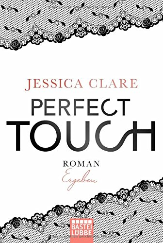Clare, Jessica: Perfect Touch - Ergeben