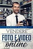 Vendere foto e video online (Italian Edition)