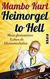 Heimorgel to Hell: Mein glamouröses Leben als Alleinunterhalter
