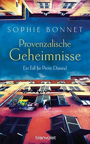 Provenzalische Geheimnisse: Ein Fall für Pierre Durand (Die Pierre Durand Bände 2)