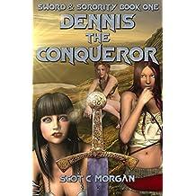 Dennis the Conqueror: A Harem Fantasy (Sword and Sorority Book 1) (English Edition)