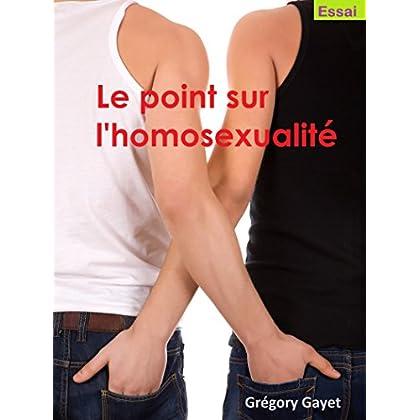 Le point sur l'homosexualité.