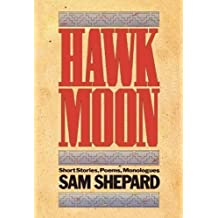 Hawk Moon: A Book of Short Stories, Poems and Monologues