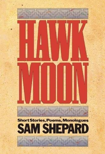 Hawk Moon: Short Stories, Poems, and Monologues: A Book of Short Stories, Poems and Monologues (PAJ Books)