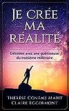 « Je » crée ma réalité: Entretien avec une guérisseuse du 3ème millénaire