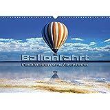 Ballonfahrt - Faszination und Abenteuer (Wandkalender 2018 DIN A3 quer): Atemberaubende Bilder vom Fahren mit dem Heißluftballon (Monatskalender, 14 ... [Kalender] [Jan 24, 2017] Bleicher, Renate