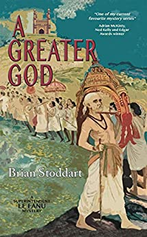 A Greater God (Superintendent Le Fanu Mysteries Book 4) by [Stoddart, Brian]