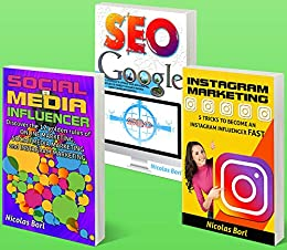 SOCIAL MEDIA INFLUENCER – INSTAGRAM MARKETING – SEO GOOGLE: Collection of 3 Books: 1° Social Media Influecer – 2° Instagram Marketing – 3° Seo Google (English Edition) di [Borl, Nicolas]