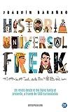 Image de Historia Universal Freak: Un relato desde el Big Bang hasta el presente, a través de 1300 curiosidades