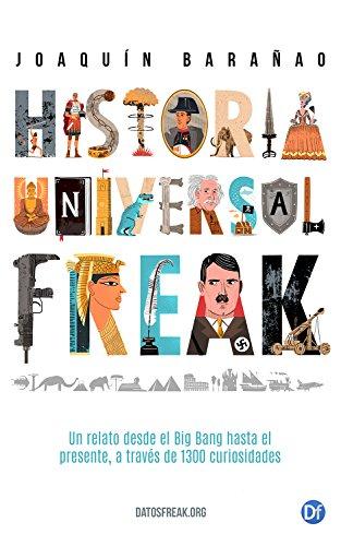 historia-universal-freak-un-relato-desde-el-big-bang-hasta-el-presente-a-traves-de-1300-curiosidades