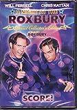 A Night at the Roxbury (2006) Will Ferrell; Chris Kattan; John Fortenberry